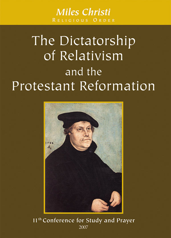 The Dictatorship of Relativism and the Protestant Reformation